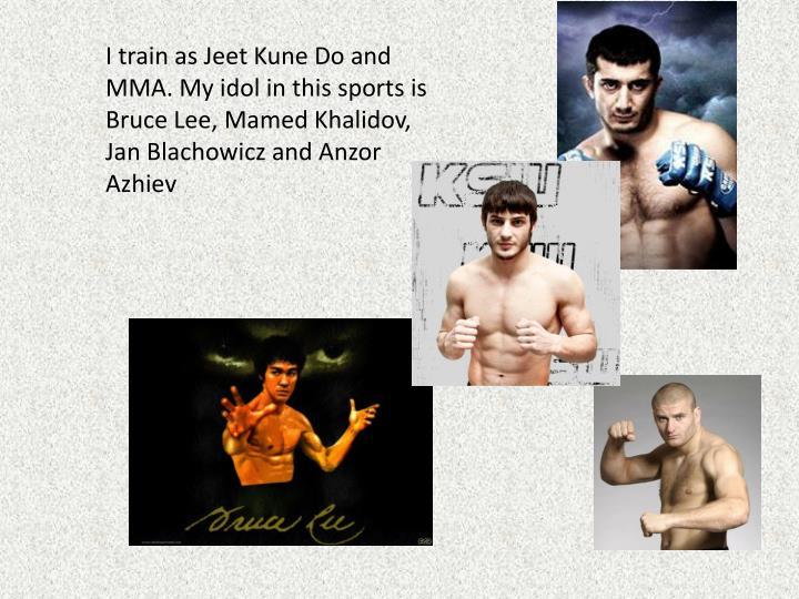I train as Jeet Kune