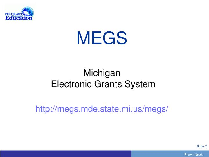 Megs michigan electronic grants system http megs mde state mi us megs