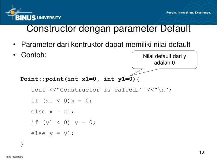 Constructor dengan parameter Default