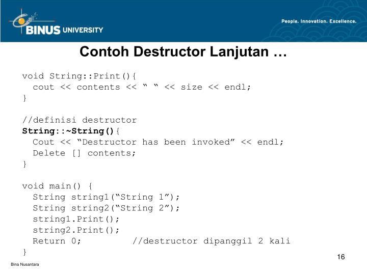 Contoh Destructor Lanjutan …