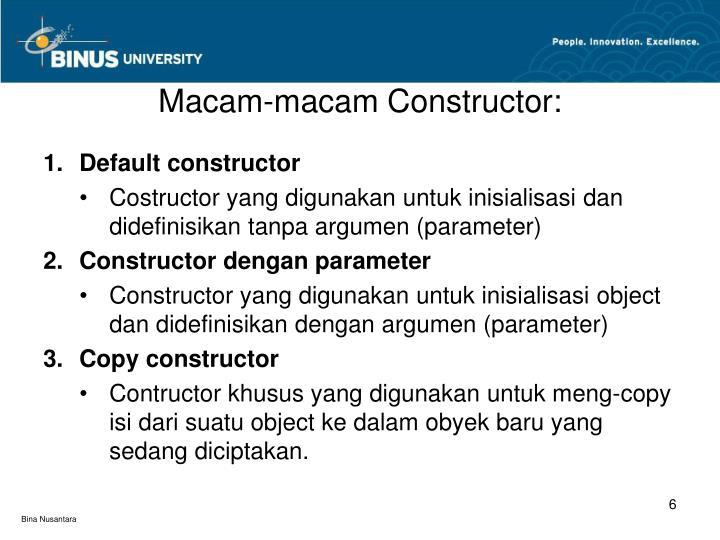 Macam-macam Constructor: