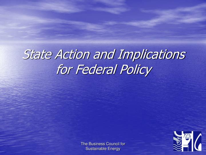 State Action and Implications for Federal Policy