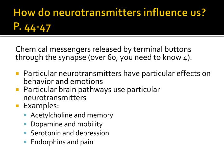 How do neurotransmitters influence us? P. 44-47