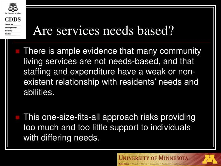 Are services needs based?