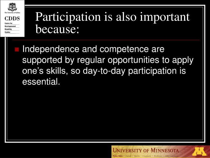 Participation is also important because:
