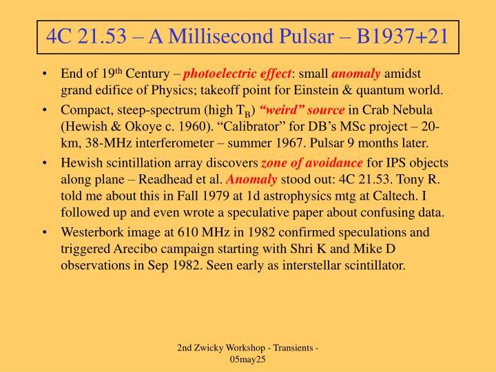4C 21.53 – A Millisecond Pulsar – B1937+21