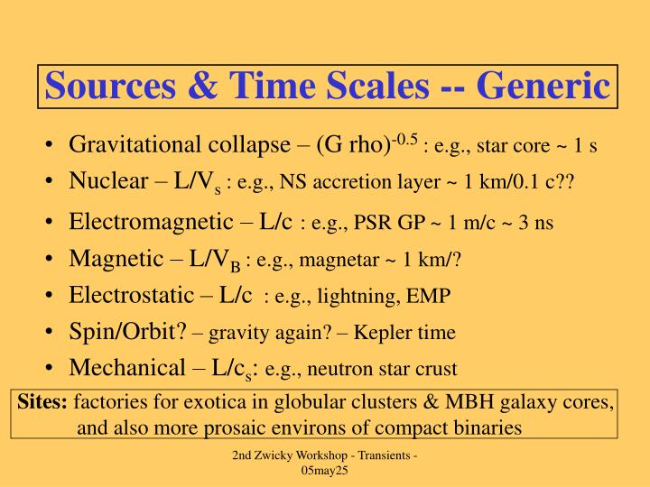 Sources & Time Scales -- Generic