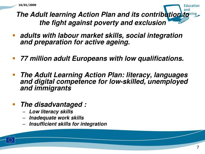 adults with labour market skills, social integration and preparation for active ageing.