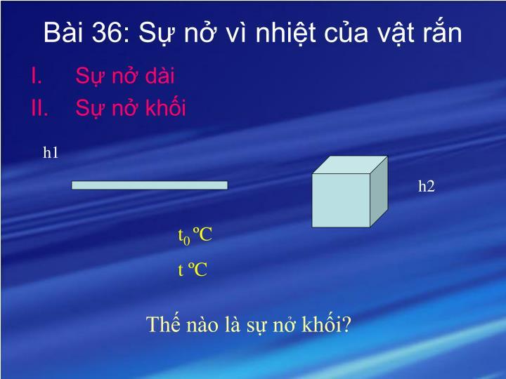 Bài 36: Sự nở vì nhiệt của vật rắn
