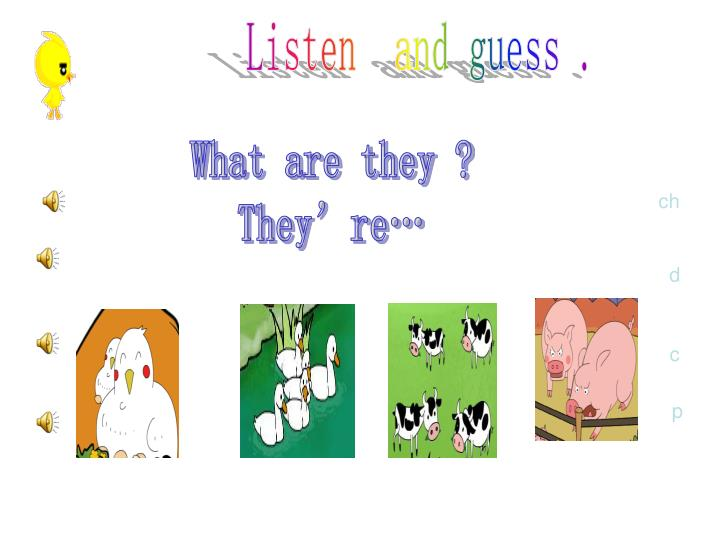 Listen  and guess .