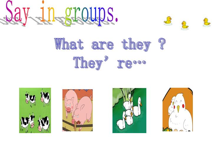 Say in groups.