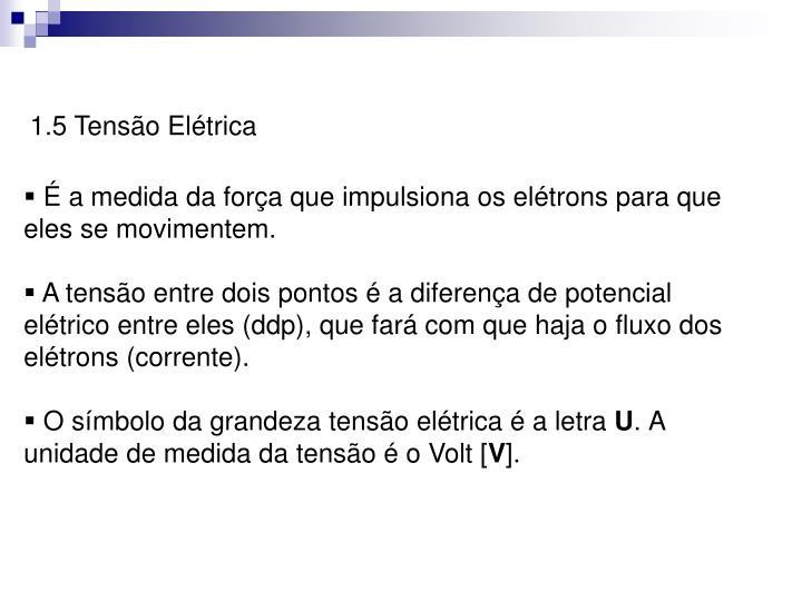 1.5 Tensão Elétrica
