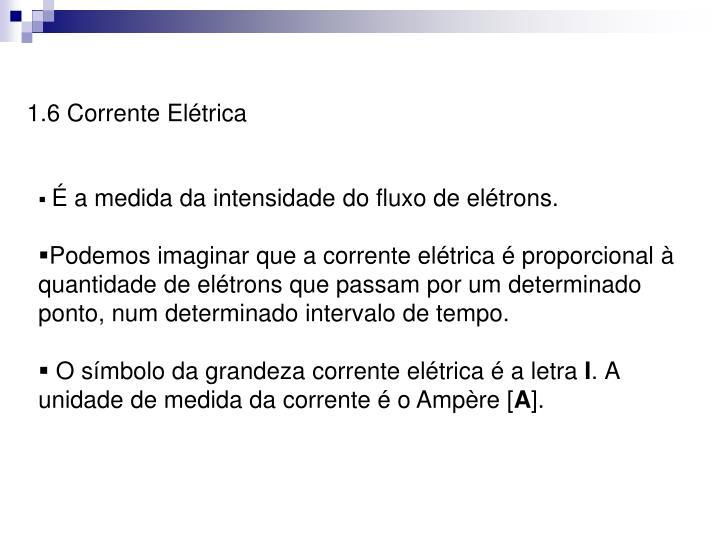 1.6 Corrente Elétrica