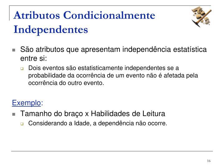 Atributos Condicionalmente Independentes