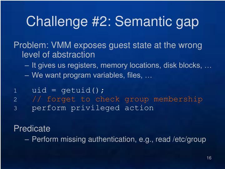 Challenge #2: Semantic gap