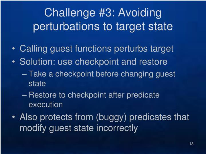 Challenge #3: Avoiding perturbations to target state