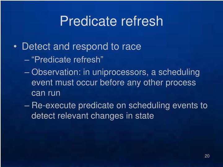 Predicate refresh