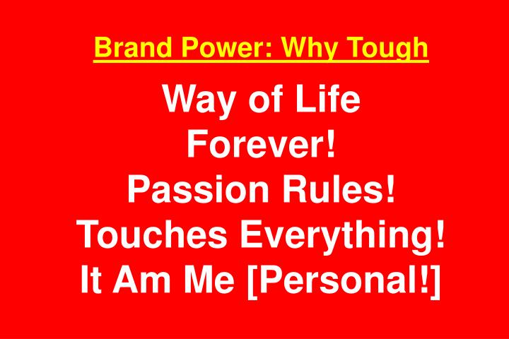 Brand Power: Why Tough