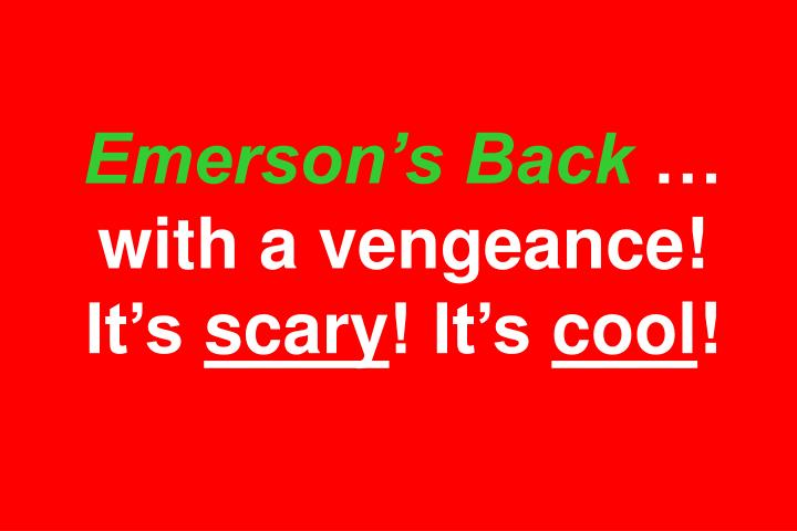 Emerson's Back