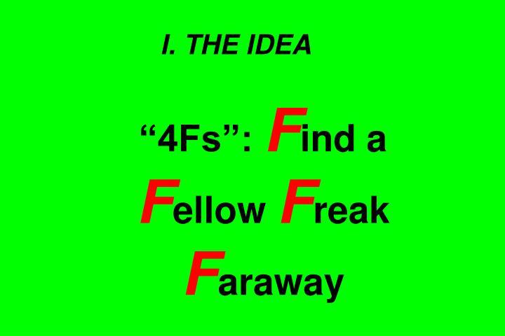 I. THE IDEA
