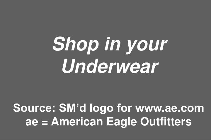 Shop in your Underwear