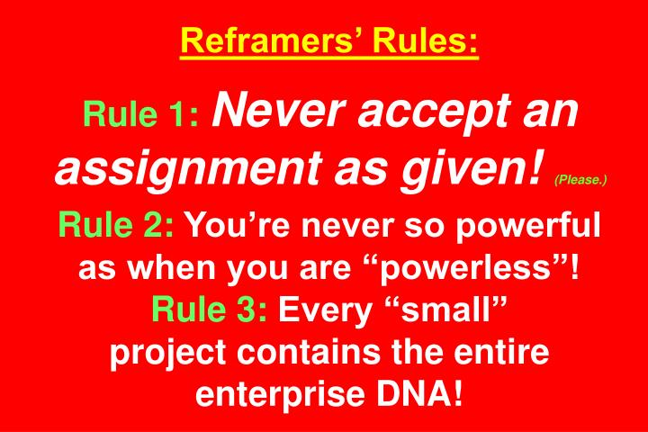 Reframers' Rules: