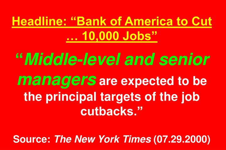 "Headline: ""Bank of America to Cut … 10,000 Jobs"""