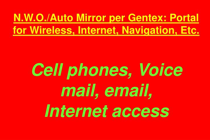 N.W.O./Auto Mirror per Gentex: Portal for Wireless, Internet, Navigation, Etc.