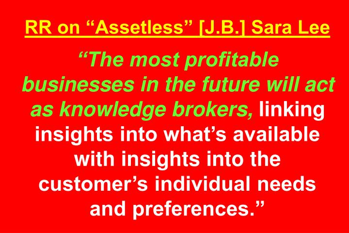"RR on ""Assetless"" [J.B.] Sara Lee"