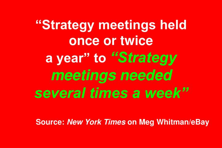 """Strategy meetings held once or twice"