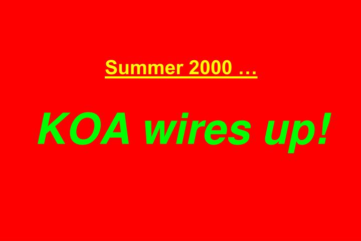 Summer 2000 koa wires up