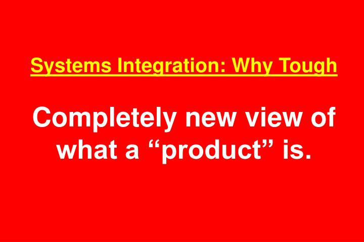 Systems Integration: Why Tough