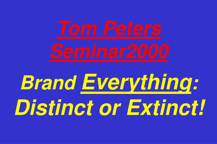 Tom Peters Seminar2000