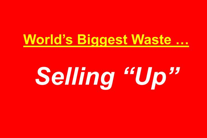 World's Biggest Waste …