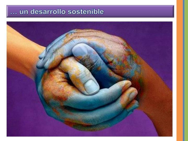 … un desarrollo sostenible