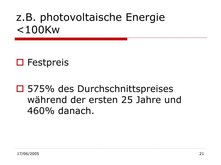 z.B. photovoltaische Energie <100Kw