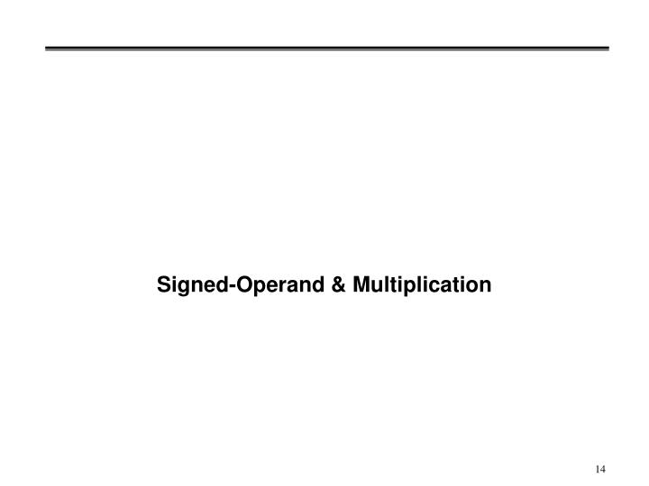 Signed-Operand & Multiplication