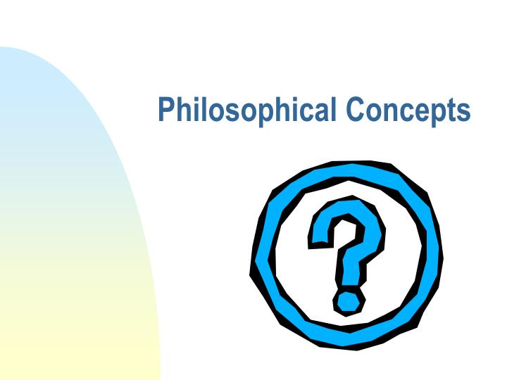 Philosophical Concepts