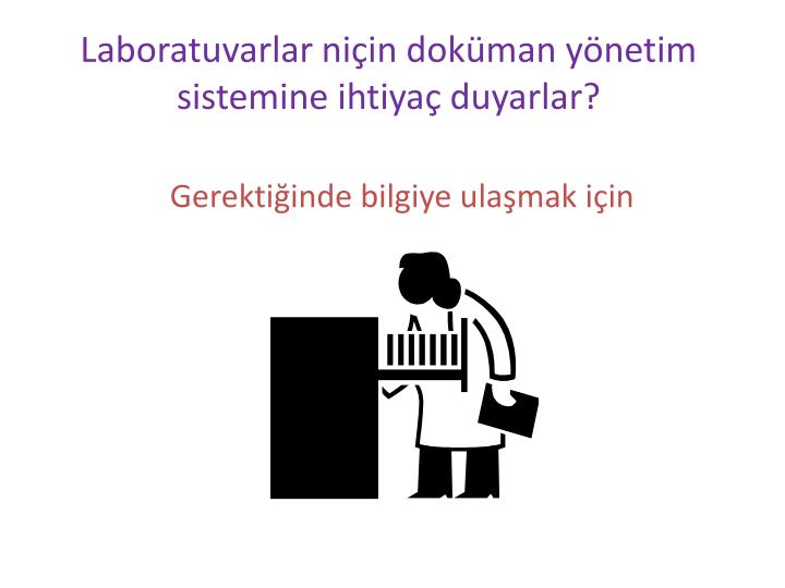Laboratuvarlar niçin doküman yönetim sistemine ihtiyaç duyarlar?