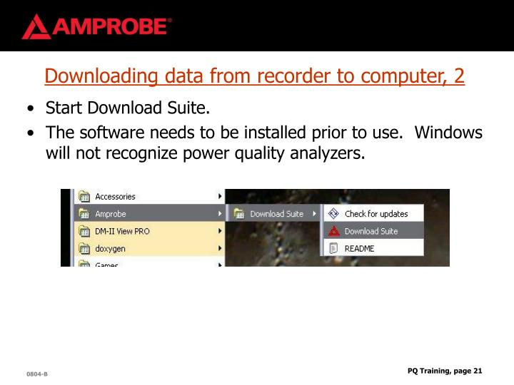 Downloading data from recorder to computer, 2