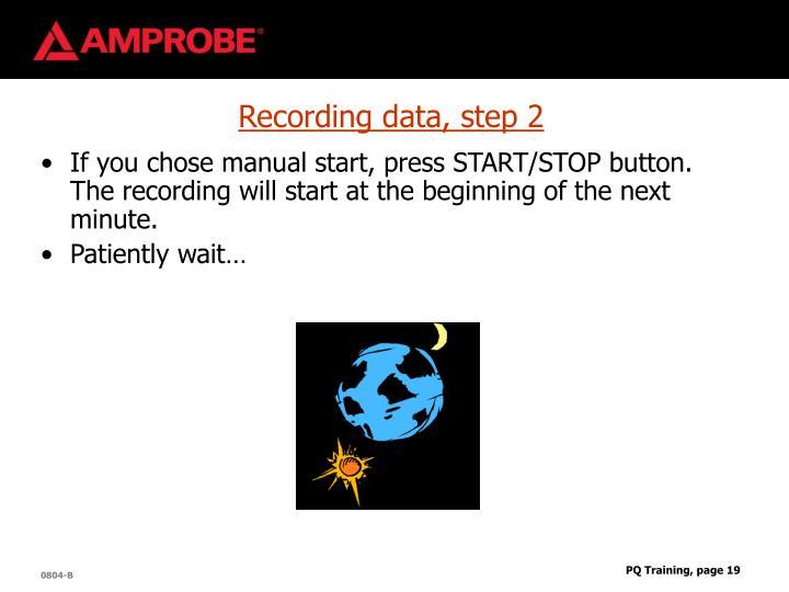 Recording data, step 2