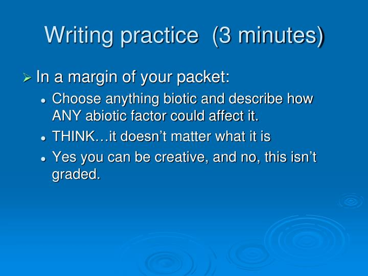 Writing practice  (3 minutes)