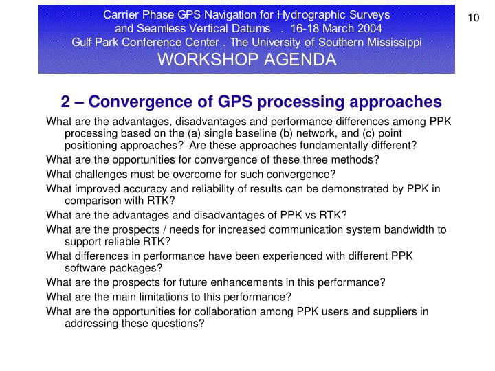 2 – Convergence of GPS processing approaches