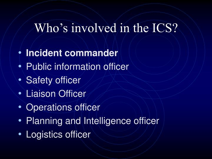 Who's involved in the ICS?