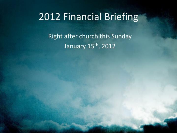 2012 Financial Briefing