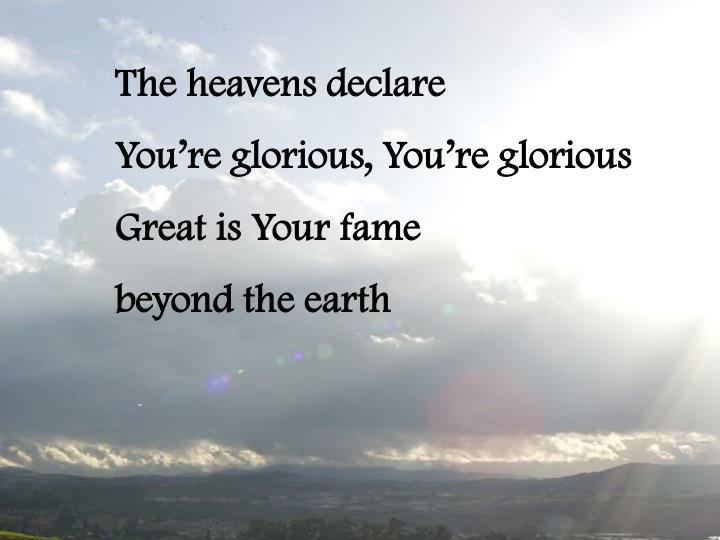 The heavens declare