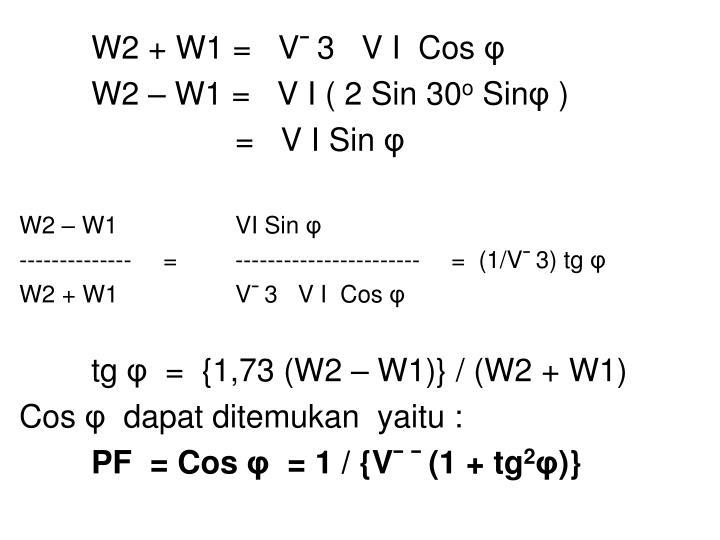 W2 + W1 =   V