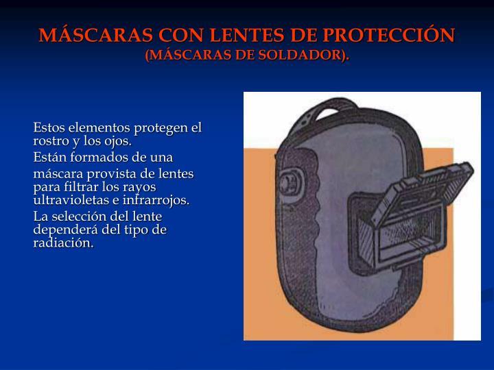 MÁSCARAS CON LENTES DE PROTECCIÓN