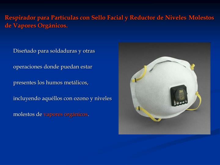 Respirador para Partículas con Sello Facial y Reductor de Niveles