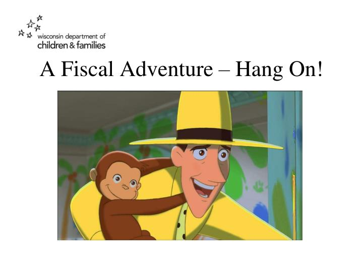 A fiscal adventure hang on